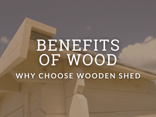 Benefits of Wood